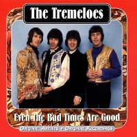 Cover The Tremeloes - Even The Bad Times Are Good [1999]